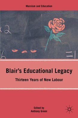 Book Blair's Educational Legacy: Thirteen Years of New Labour by Anthony Green