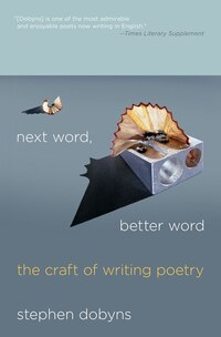 Next Word, Better Word: The Craft of Writing Poetry