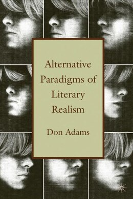 Book Alternative Paradigms of Literary Realism by Don Adams