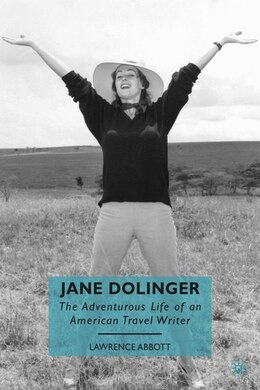 Book Jane Dolinger: The Adventurous Life of an American Travel Writer by L. Abbott