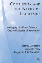 Complexity and the Nexus of Leadership: Leveraging Nonlinear Science to Create Ecologies of…