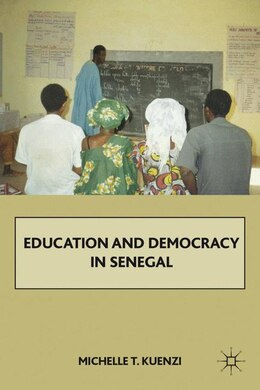Book Education And Democracy In Senegal by Michelle T. Kuenzi