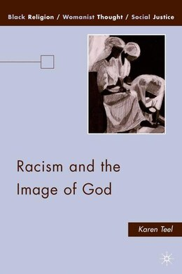 Book Racism And The Image Of God by Karen Teel