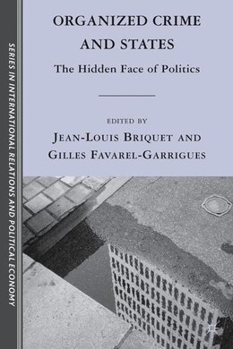 Book Organized Crime And States: The Hidden Face of Politics by Jean-louis Briquet
