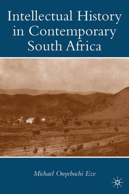 Book Intellectual History In Contemporary South Africa by Michael Onyebuchi Eze