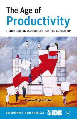 Book The Age of Productivity: Transforming Economies from the Bottom Up by Inter-American Development Bank