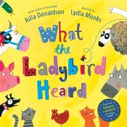 Book What The Ladybird Heard: Illustrated By Lydia Monks by Julia Donaldson