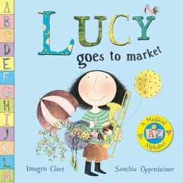 Book Lucy Goes To Market by Sanchia Oppenheimer