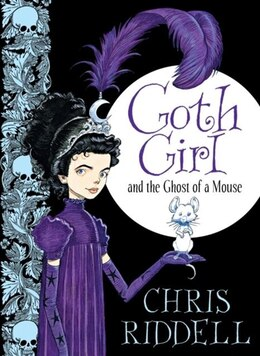Book Goth Girl And The Ghost Of A Mouse (goth Girl #1): And The Ghost Of Mouse by Chris Riddell