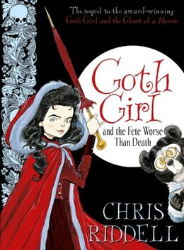 Book Goth Girl And The Fete Worse Than Death (goth Girl #2) by Chris Riddell