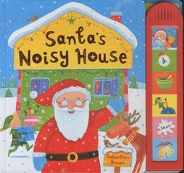 Book Santa's Noisy House by Sebastien Braun