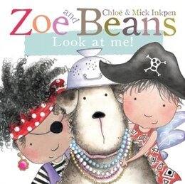 Book Zoe And Beans: Look At Me!: Look At Me! by Chloe Inkpen