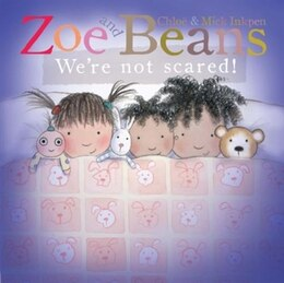 Book Zoe And Beans: We're Not Scared! by Chloe Inkpen