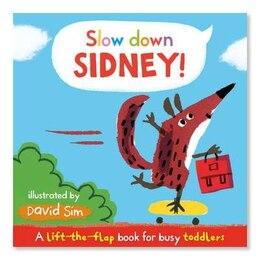 Book Slow Down, Sidney!: Slow Down, Sidney! by David Sim