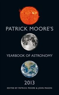 Book Patrick Moore's Yearbook Of Astronomy 2013 by John Mason