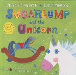 Book Sugarlump And The Unicorn: Illus By Lydia Monks by Julia Donaldson