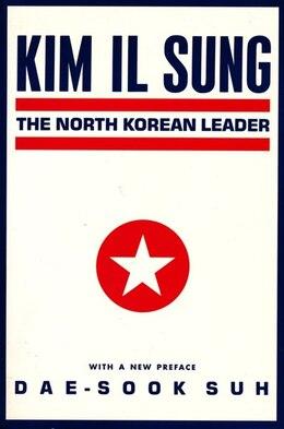 Book Kim Il Sung: The North Korean Leader by Dae-Sook Suh