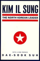 Kim Il Sung: The North Korean Leader
