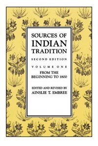Book Sources of Indian Tradition: From the Beginning to 1800 by Ainslie T. Embree