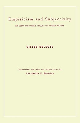 Book Empiricism and Subjectivity: An Essay on Hume's Theory of Human Nature by Gilles Deleuze