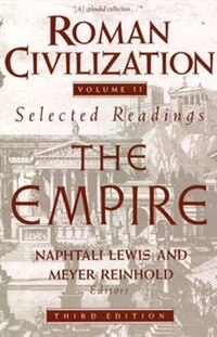 Book Roman Civilization: Selected Readings: The Empire by Naphtali Lewis