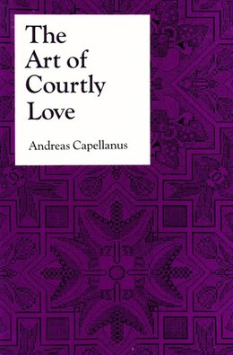 Book The Art of Courtly Love by Andreas Capellanus