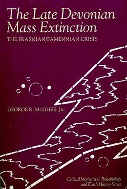 Book The Late Devonian Mass Extinction: The Frasnian/Famennian Crisis by George R. McGhee