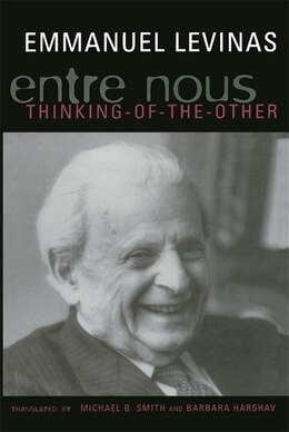 Book Entre Nous: Essays on Thinking-of-the-Other by Emmanuel Levinas