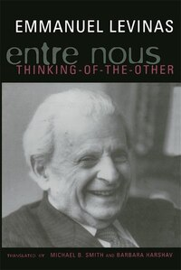 Entre Nous: Essays on Thinking-of-the-Other