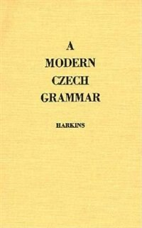 Book A Modern Czech Grammar by William E. Harkins
