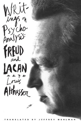 Book Writings on Psychoanalysis: Freud and Lacan by Louis Althusser
