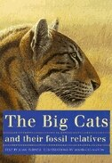 Book The Big Cats and Their Fossil Relatives: An Illustrated Guide to Their Evolution and Natural History by Mauricio Antón