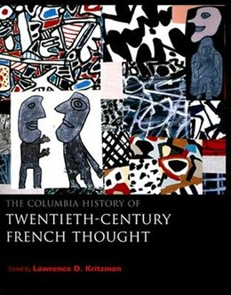 Book The Columbia History of Twentieth-Century French Thought by Lawrence D. Kritzman
