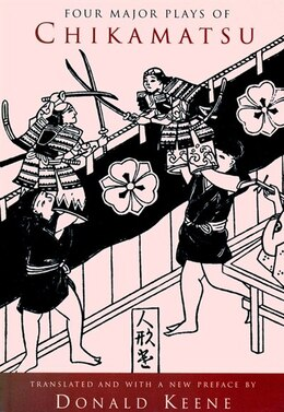 Book Four Major Plays of Chikamatsu by Donald Chikamatsu