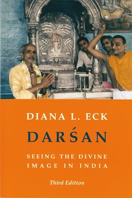 Book Darsan: Seeing the Divine Image in India by Diana Eck
