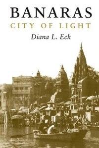 Book Banaras: City of Light by Diana Eck