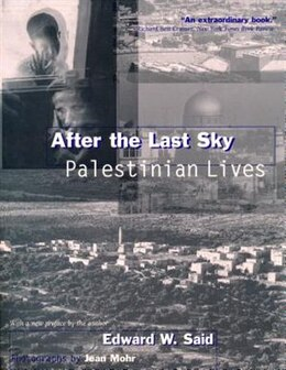Book After the Last Sky: Palestinian Lives by Edward W. Said