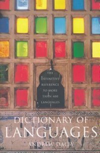 Book Dictionary of Languages: The Definitive Reference to More than 400 Languages by Andrew Dalby