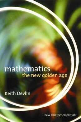 Book Mathematics: The New Golden Age by Keith Devlin