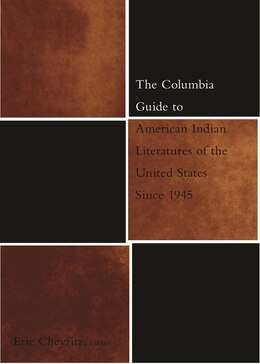 Book The Columbia Guide To American Indian Literatures Of The United States Since 1945 by Eric Cheyfitz