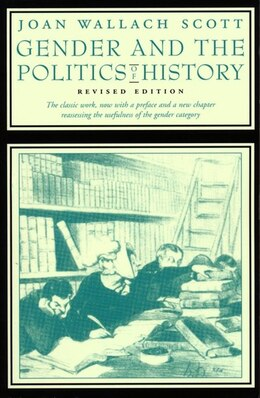 Book Gender and the Politics of History: revised edition by Joan Wallach Scott