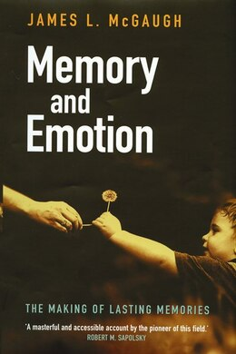 Book Memory and Emotion: The Making of Lasting Memories by James L. Mcgaugh