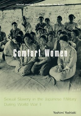 Book Comfort Women: Sexual Slavery in the Japanese Military During World War II by Yoshiaki Yoshimi
