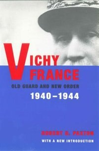 Book Vichy France: Old Guard and New Order by Robert O. Paxton