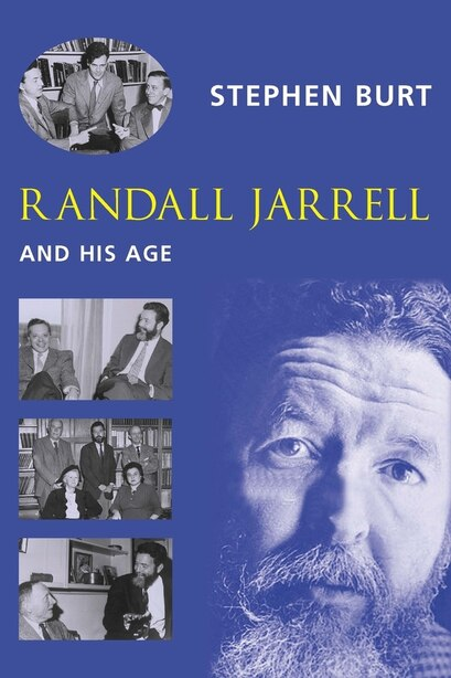 Randall Jarrell and His Age by Steph Burt
