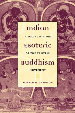 Book Indian Esoteric Buddhism: A Social History of the Tantric Movement by Ronald M. Davidson