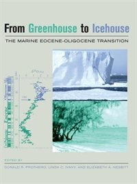 Book From Greenhouse to Icehouse: The Marine Eocene-Oligocene Transition by Donald R. Prothero