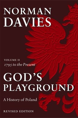 Book God's Playground: A History of Poland by Norman Davies