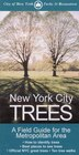 New York City Trees: A Field Guide for the Metropolitan Area by Edward Barnard