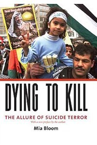 Book Dying Dying to Kill: The Allure of Suicide Terror by Mia Bloom